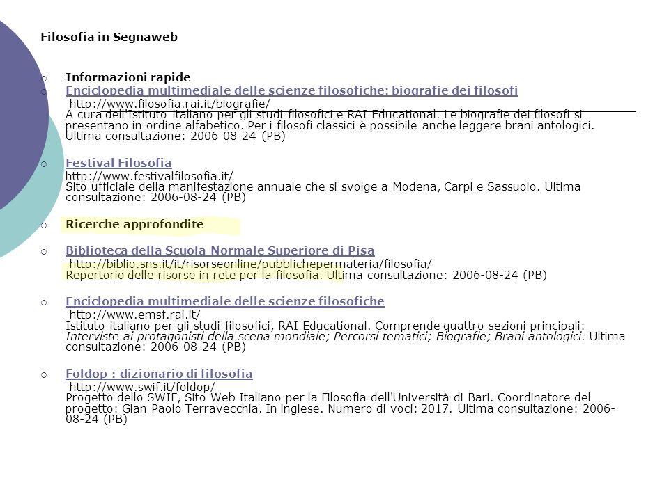 Filosofia in Segnaweb Informazioni rapide. Enciclopedia multimediale delle scienze filosofiche: biografie dei filosofi
