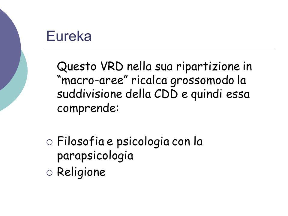 Eureka Questo VRD nella sua ripartizione in macro-aree ricalca grossomodo la suddivisione della CDD e quindi essa comprende: