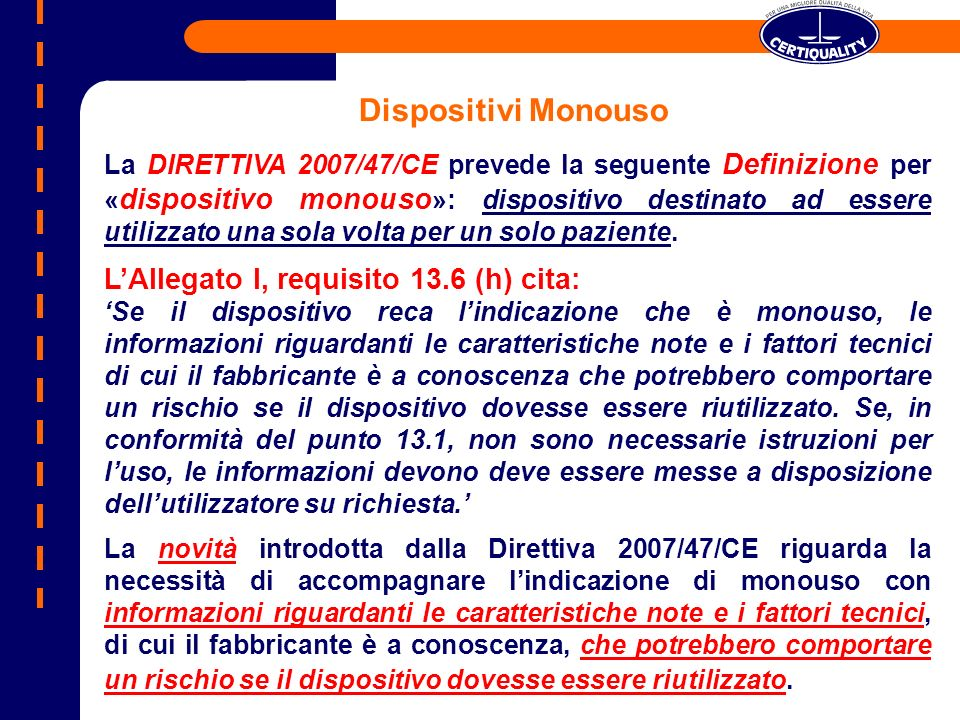 Dispositivi Monouso L'Allegato I, requisito 13.6 (h) cita: