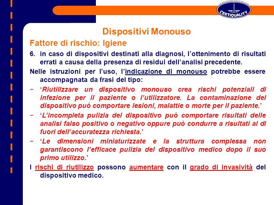 Dispositivi Monouso Fattore di rischio: Igiene
