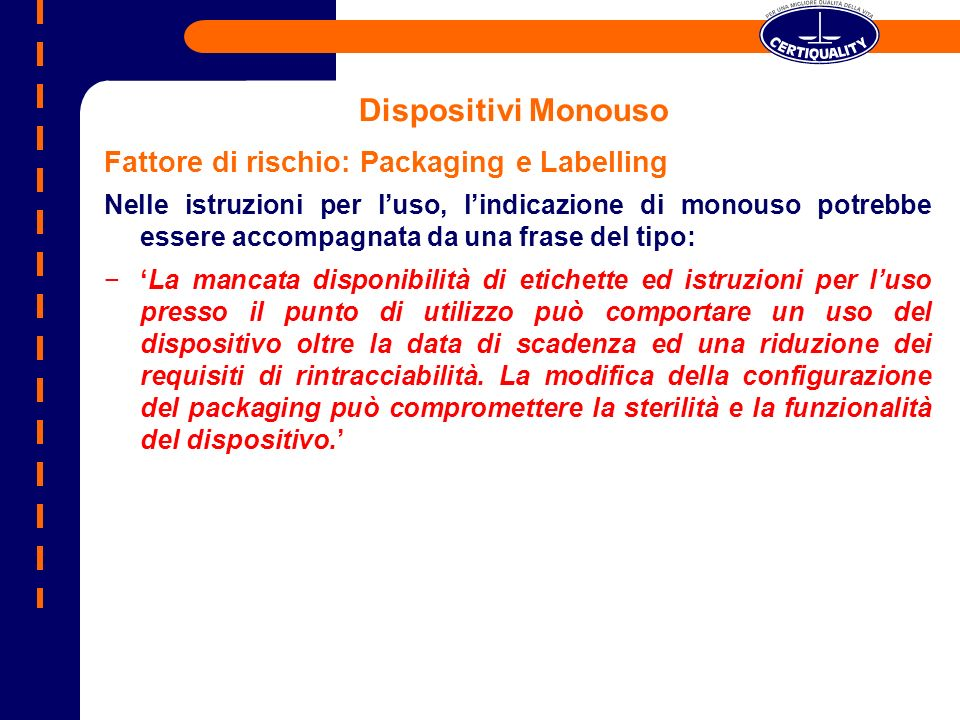 Dispositivi Monouso Fattore di rischio: Packaging e Labelling