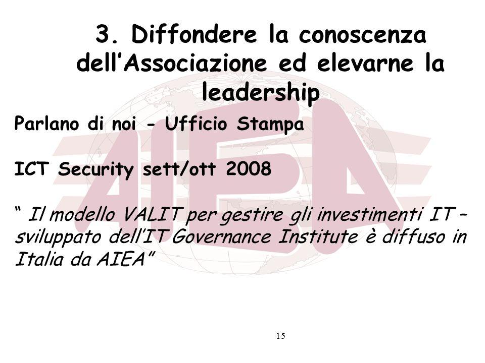 3. Diffondere la conoscenza dell'Associazione ed elevarne la leadership