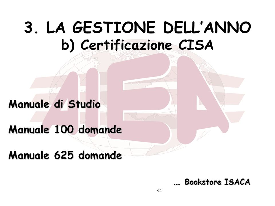 3. LA GESTIONE DELL'ANNO b) Certificazione CISA