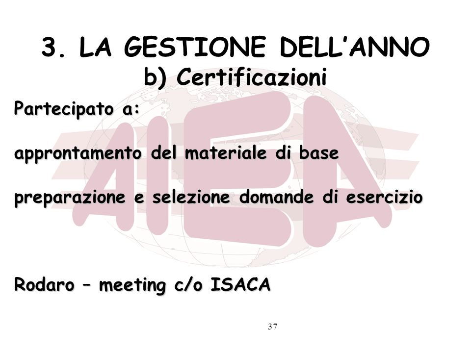 3. LA GESTIONE DELL'ANNO b) Certificazioni