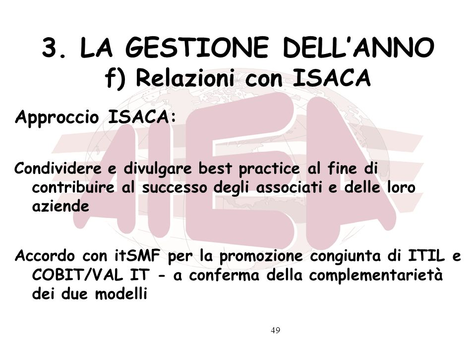 3. LA GESTIONE DELL'ANNO f) Relazioni con ISACA