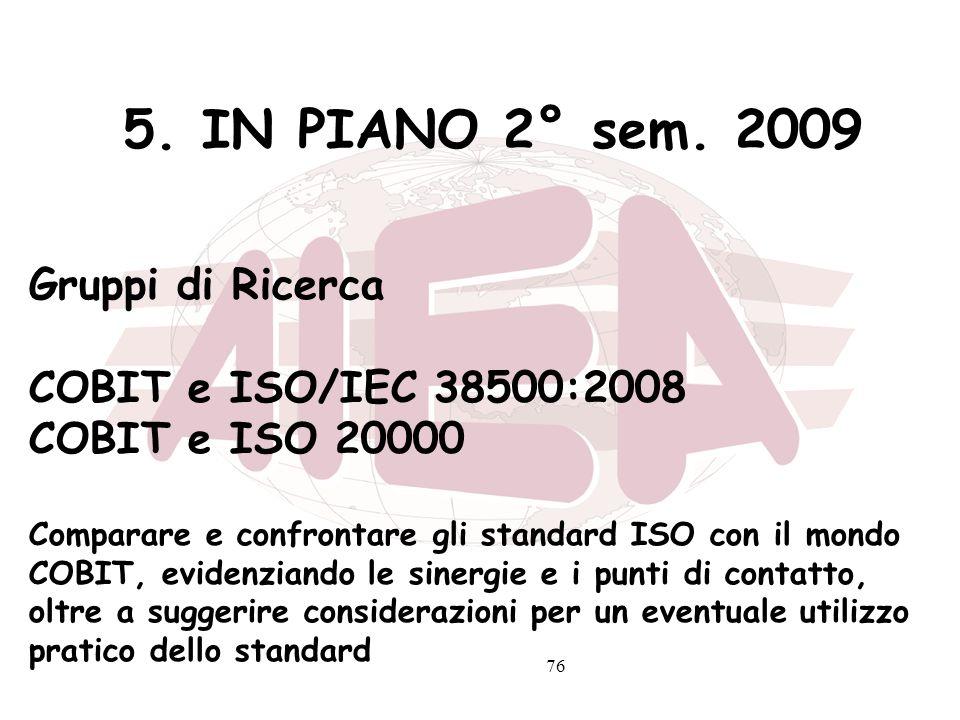 5. IN PIANO 2° sem. 2009 Gruppi di Ricerca COBIT e ISO/IEC 38500:2008