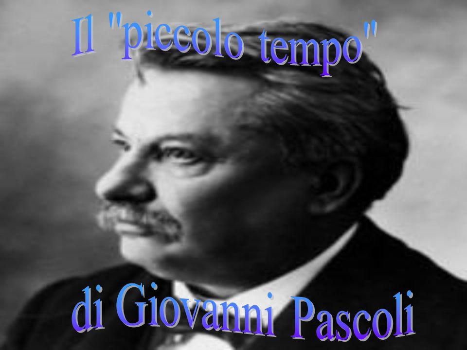 Il piccolo tempo di Giovanni Pascoli