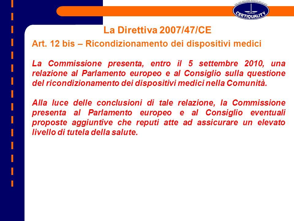 La Direttiva 2007/47/CEArt. 12 bis – Ricondizionamento dei dispositivi medici.