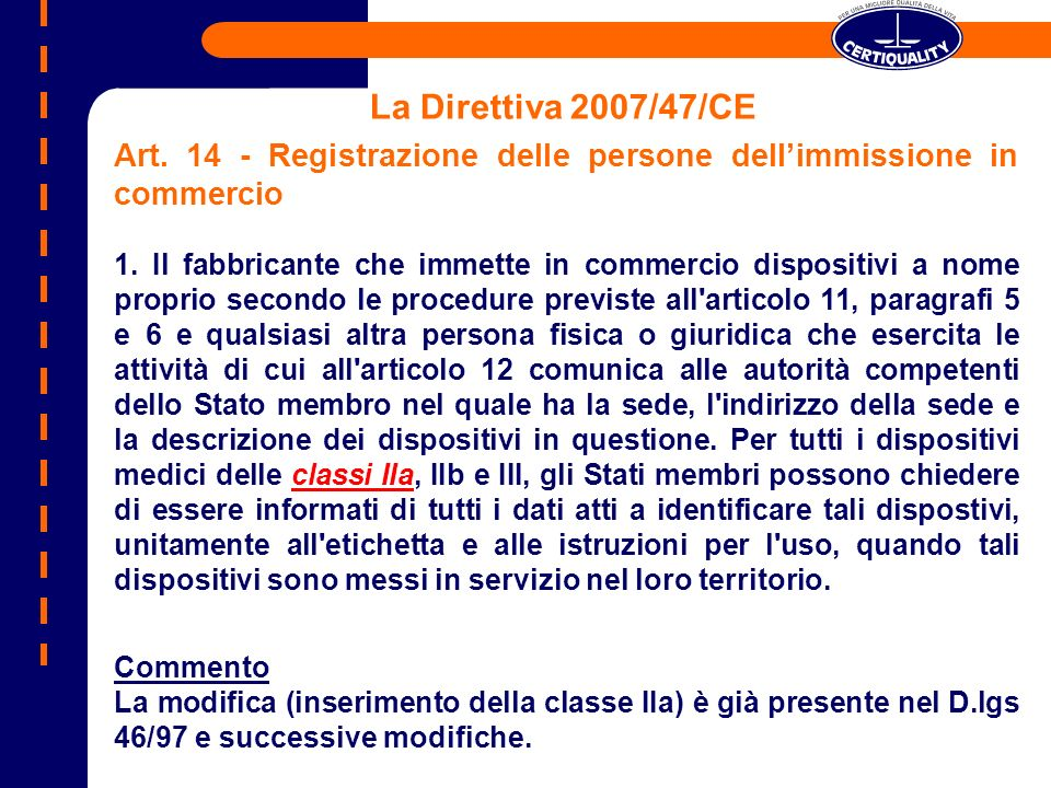 La Direttiva 2007/47/CEArt. 14 - Registrazione delle persone dell'immissione in commercio.