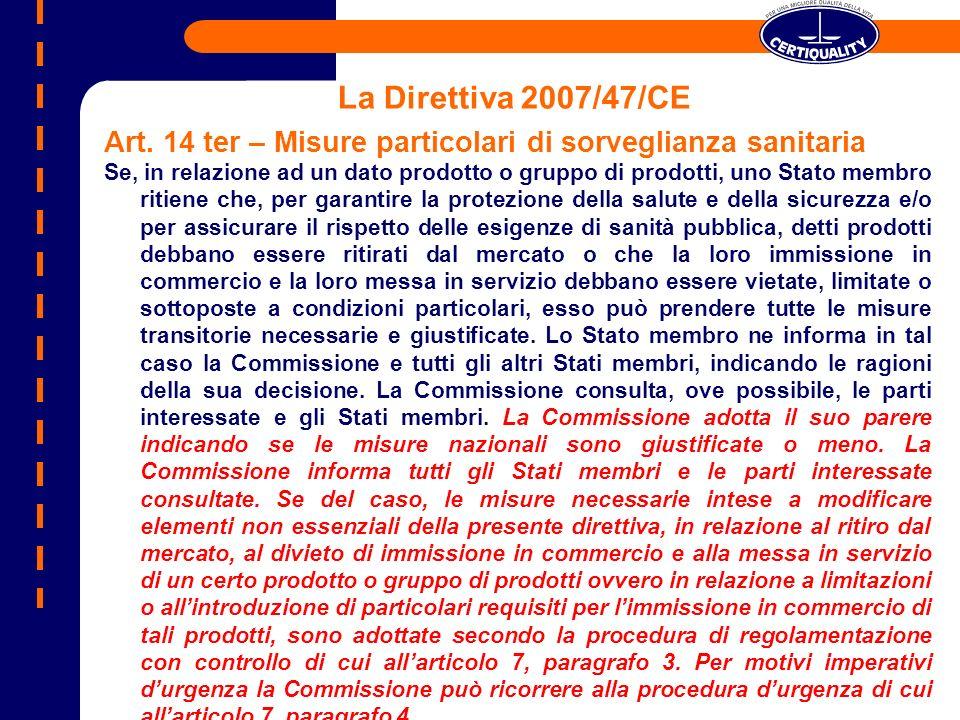 La Direttiva 2007/47/CEArt. 14 ter – Misure particolari di sorveglianza sanitaria.