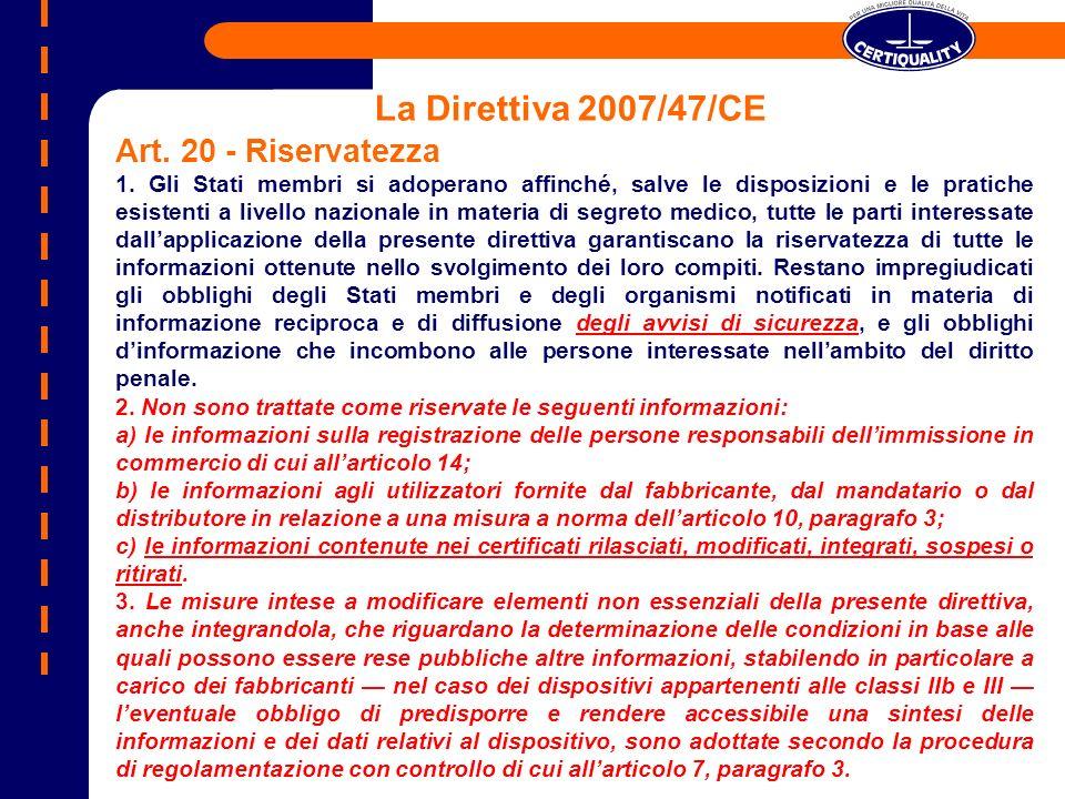 La Direttiva 2007/47/CE Art. 20 - Riservatezza