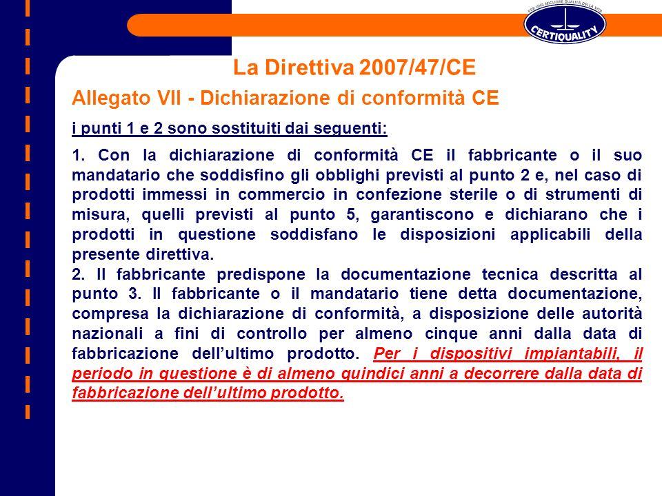La Direttiva 2007/47/CE Allegato VII - Dichiarazione di conformità CE