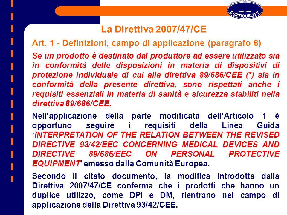 La Direttiva 2007/47/CE Art. 1 - Definizioni, campo di applicazione (paragrafo 6)