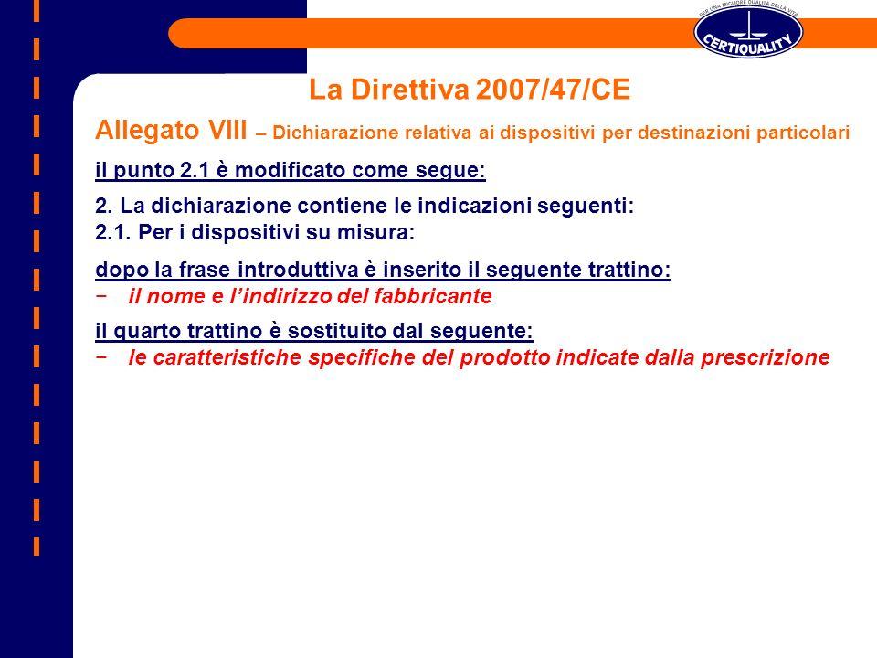 La Direttiva 2007/47/CEAllegato VIII – Dichiarazione relativa ai dispositivi per destinazioni particolari.
