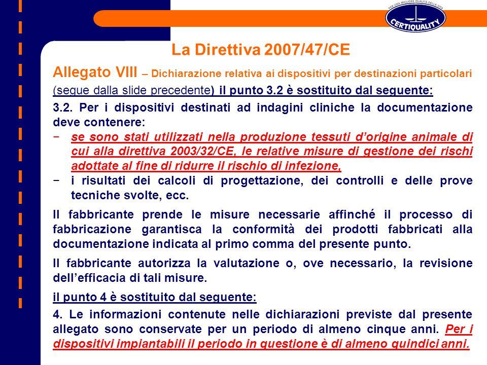 La Direttiva 2007/47/CE Allegato VIII – Dichiarazione relativa ai dispositivi per destinazioni particolari.