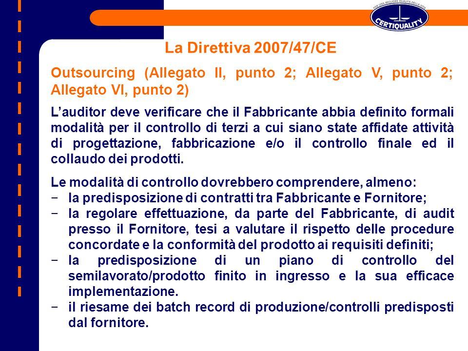 La Direttiva 2007/47/CE Outsourcing (Allegato II, punto 2; Allegato V, punto 2; Allegato VI, punto 2)