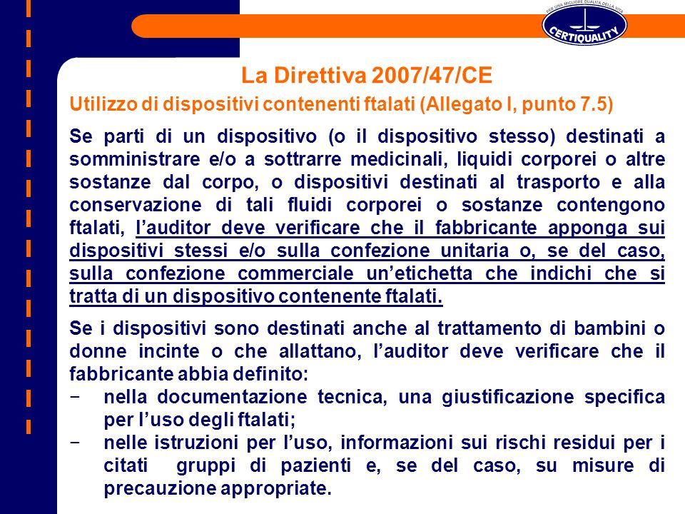 La Direttiva 2007/47/CE Utilizzo di dispositivi contenenti ftalati (Allegato I, punto 7.5)