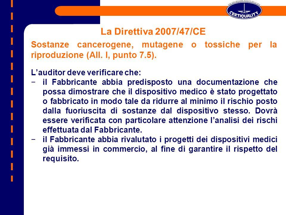 La Direttiva 2007/47/CE Sostanze cancerogene, mutagene o tossiche per la riproduzione (All. I, punto 7.5).