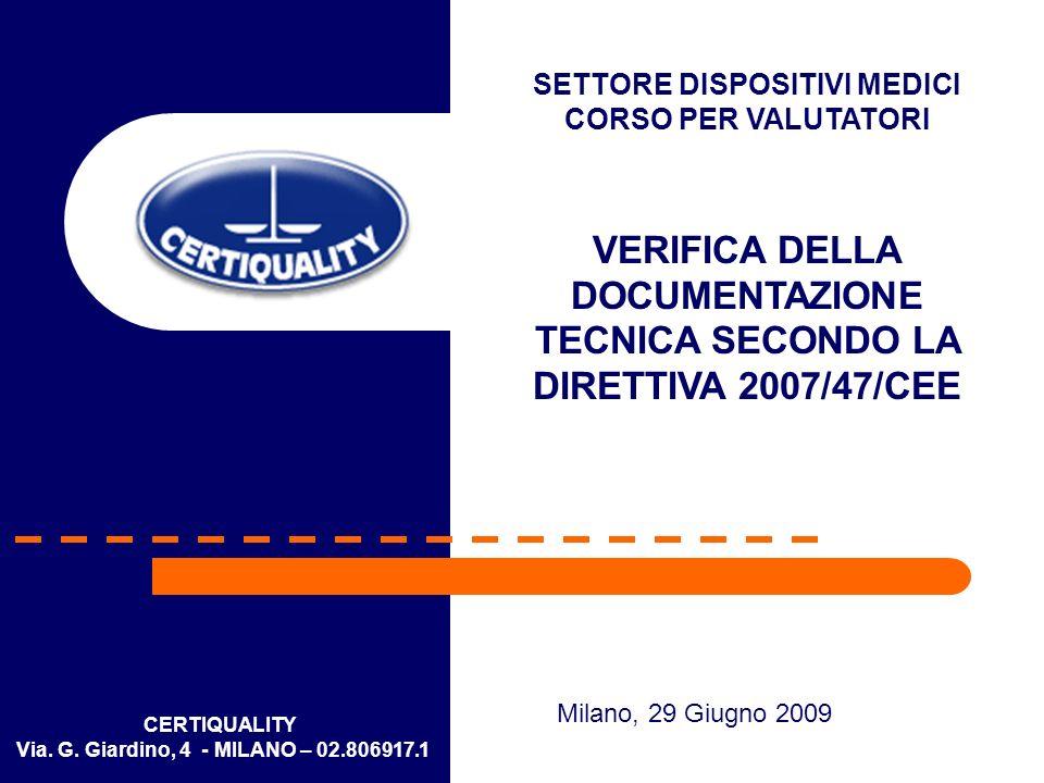 VERIFICA DELLA DOCUMENTAZIONE TECNICA SECONDO LA DIRETTIVA 2007/47/CEE