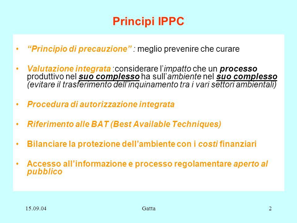 Principi IPPC Principio di precauzione : meglio prevenire che curare