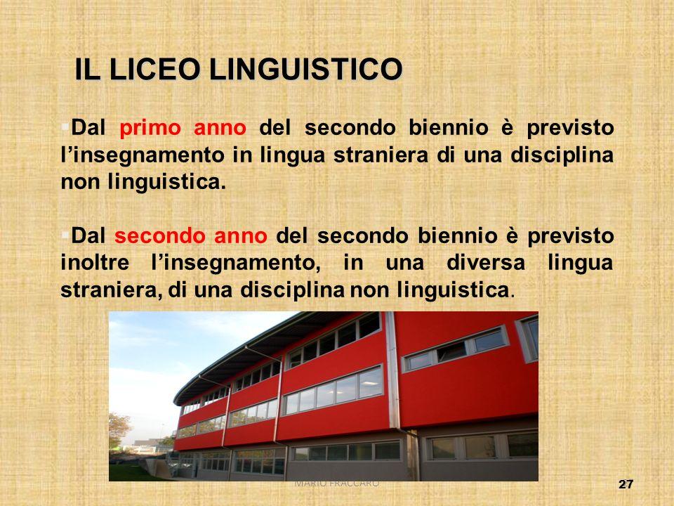 IL LICEO LINGUISTICO Dal primo anno del secondo biennio è previsto l'insegnamento in lingua straniera di una disciplina non linguistica.