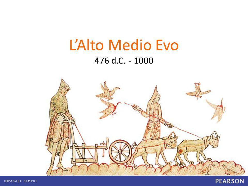 L'Alto Medio Evo 476 d.C. - 1000