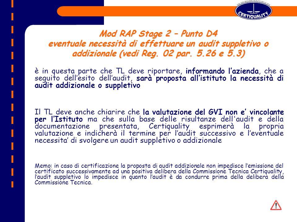 Mod RAP Stage 2 – Punto D4 eventuale necessità di effettuare un audit suppletivo o addizionale (vedi Reg. 02 par. 5.26 e 5.3)