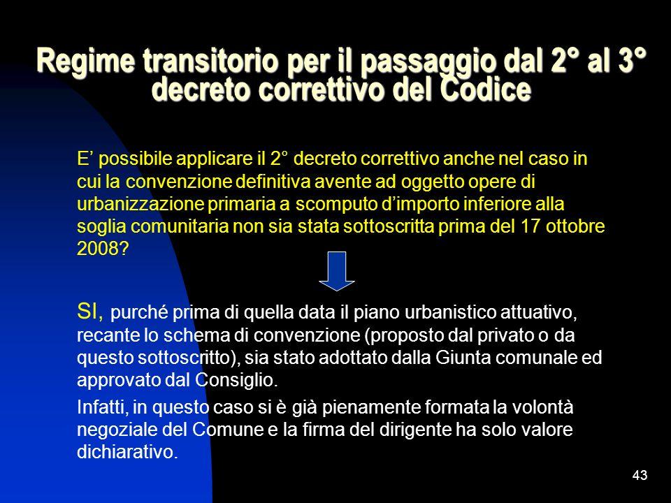 Regime transitorio per il passaggio dal 2° al 3° decreto correttivo del Codice