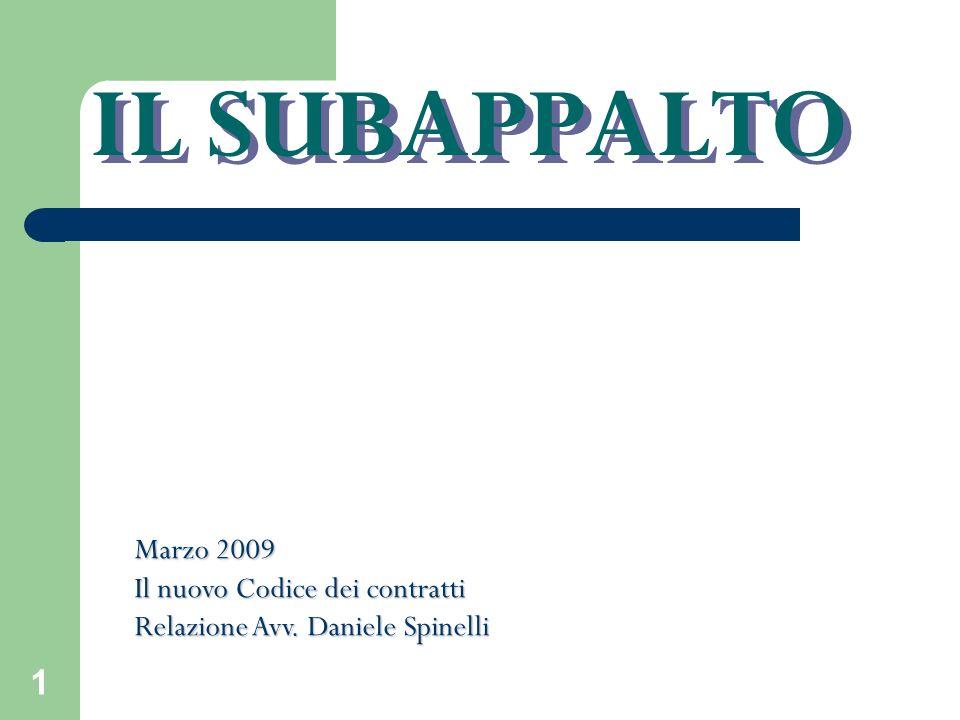 IL SUBAPPALTO Marzo 2009 Il nuovo Codice dei contratti