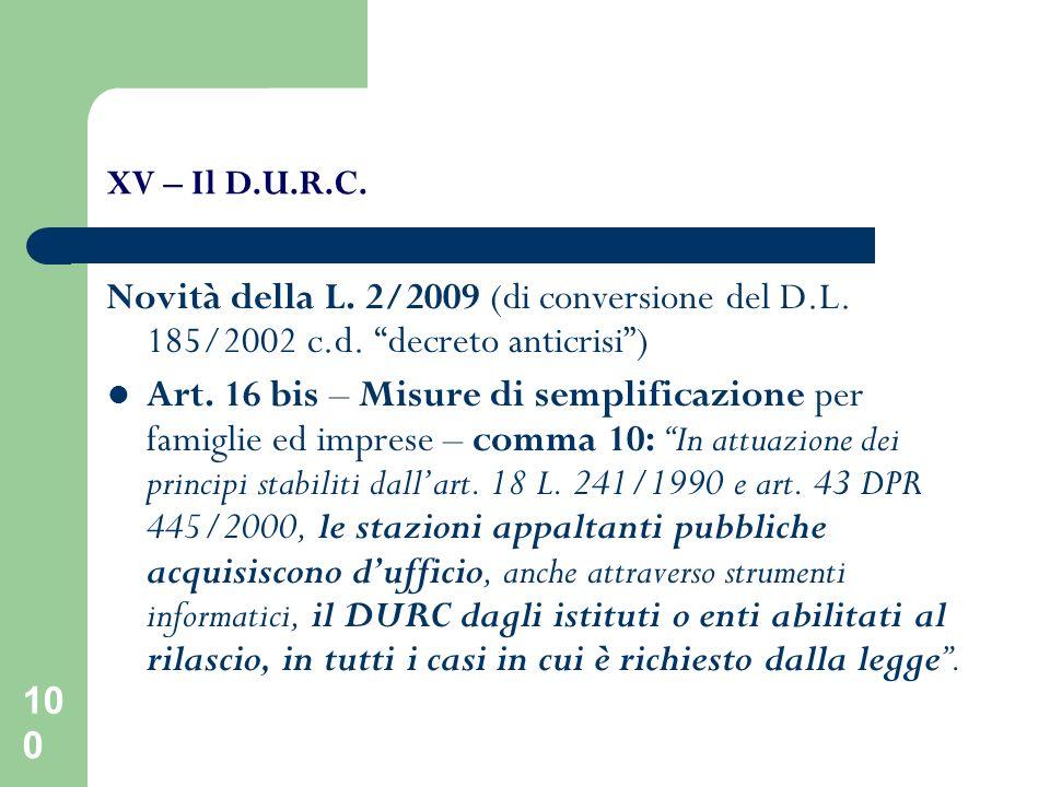 XV – Il D.U.R.C. Novità della L. 2/2009 (di conversione del D.L. 185/2002 c.d. decreto anticrisi )