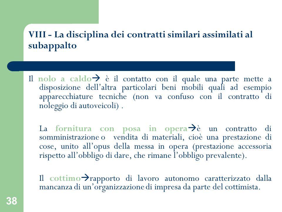 VIII - La disciplina dei contratti similari assimilati al subappalto
