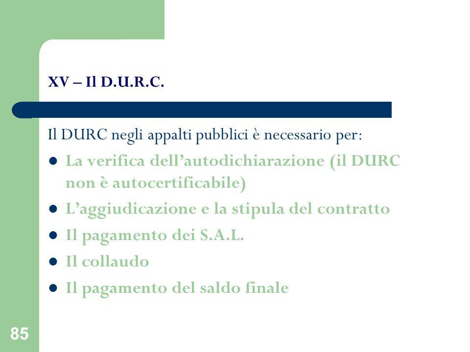 Il DURC negli appalti pubblici è necessario per: