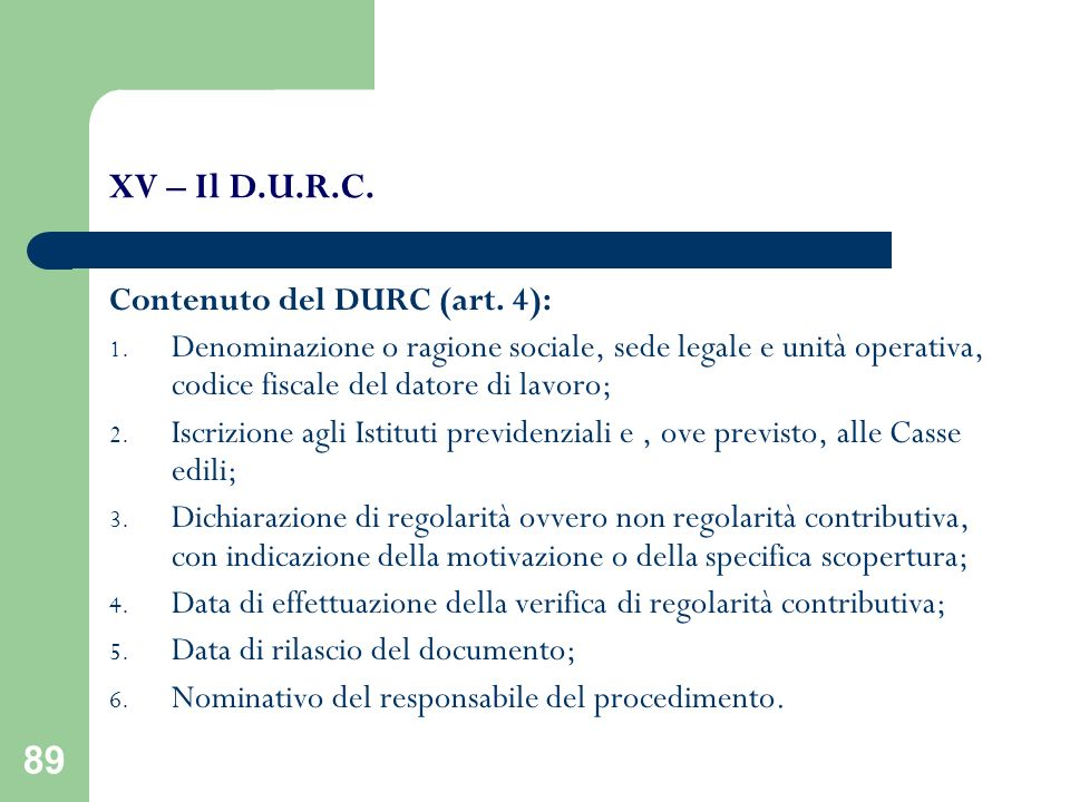 XV – Il D.U.R.C. Contenuto del DURC (art. 4):