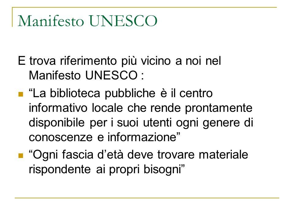 Manifesto UNESCO E trova riferimento più vicino a noi nel Manifesto UNESCO :