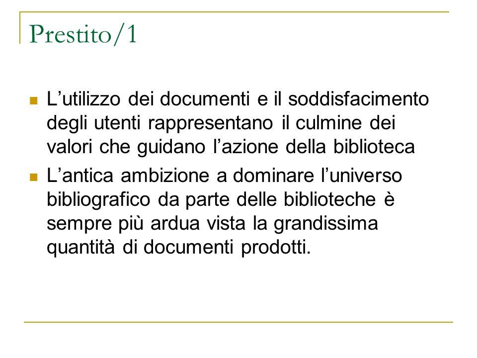 Prestito/1 L'utilizzo dei documenti e il soddisfacimento degli utenti rappresentano il culmine dei valori che guidano l'azione della biblioteca.
