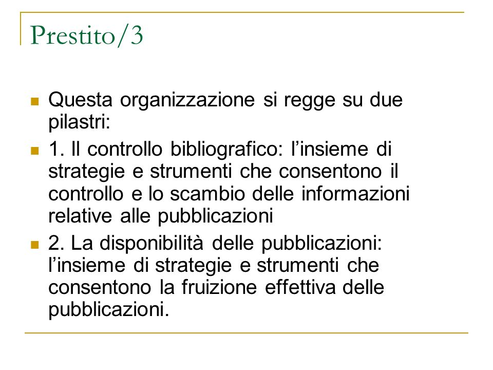 Prestito/3 Questa organizzazione si regge su due pilastri: