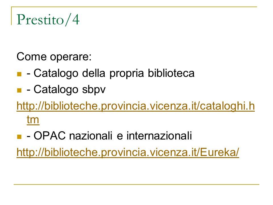 Prestito/4 Come operare: - Catalogo della propria biblioteca