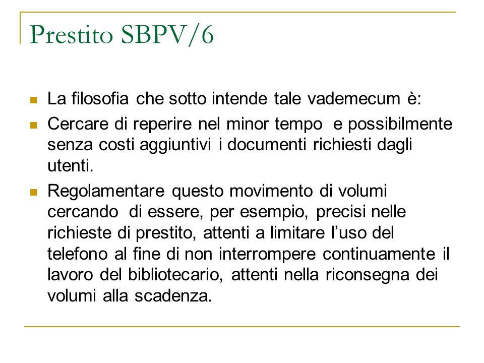 Prestito SBPV/6 La filosofia che sotto intende tale vademecum è: