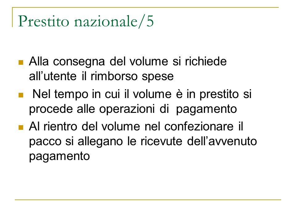 Prestito nazionale/5 Alla consegna del volume si richiede all'utente il rimborso spese.