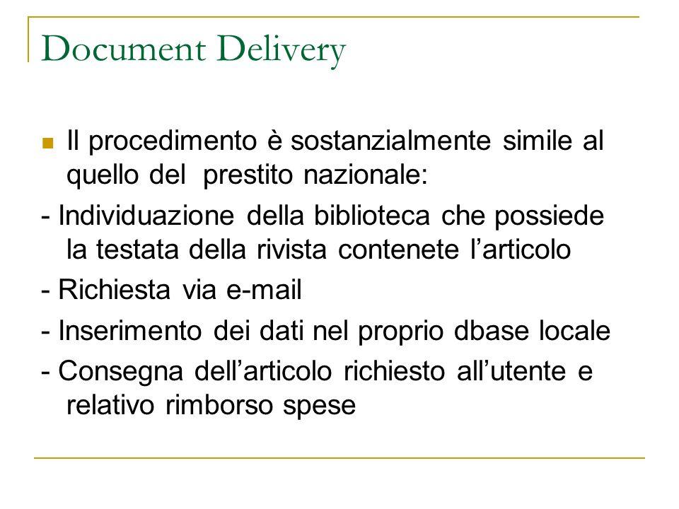 Document Delivery Il procedimento è sostanzialmente simile al quello del prestito nazionale: