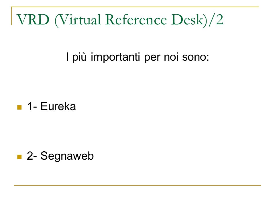 VRD (Virtual Reference Desk)/2