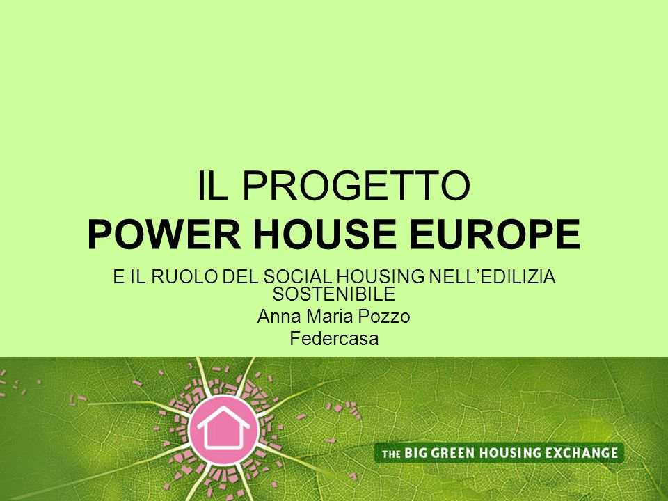 IL PROGETTO POWER HOUSE EUROPE