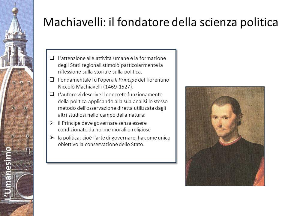 Machiavelli: il fondatore della scienza politica