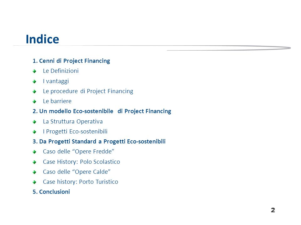 Indice 1. Cenni di Project Financing Le Definizioni I vantaggi