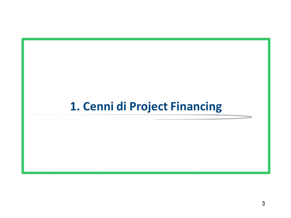 1. Cenni di Project Financing