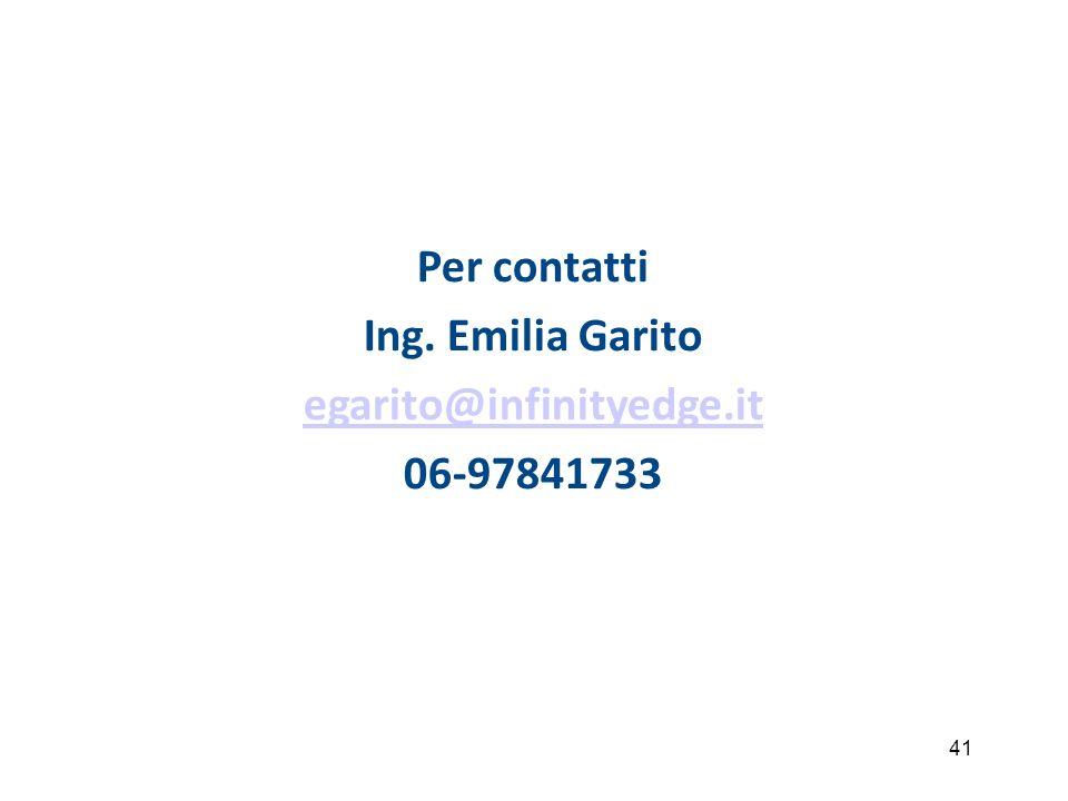 Per contatti Ing. Emilia Garito egarito@infinityedge.it 06-97841733