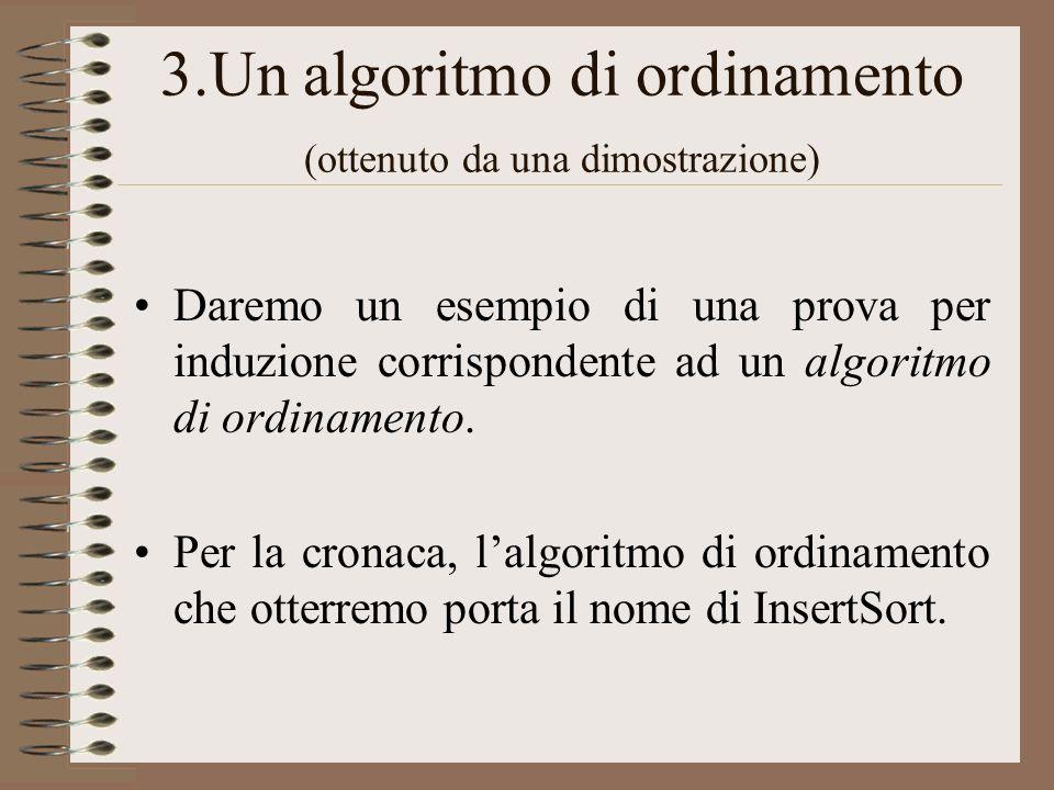 3.Un algoritmo di ordinamento (ottenuto da una dimostrazione)