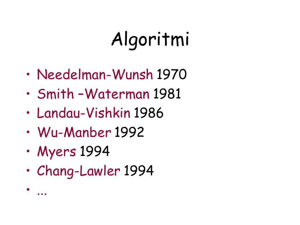 Algoritmi Needelman-Wunsh 1970 Smith –Waterman 1981