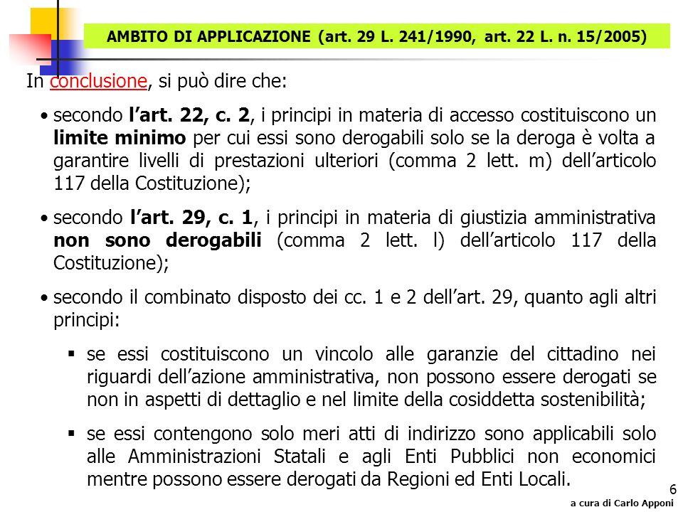 AMBITO DI APPLICAZIONE (art. 29 L. 241/1990, art. 22 L. n. 15/2005)