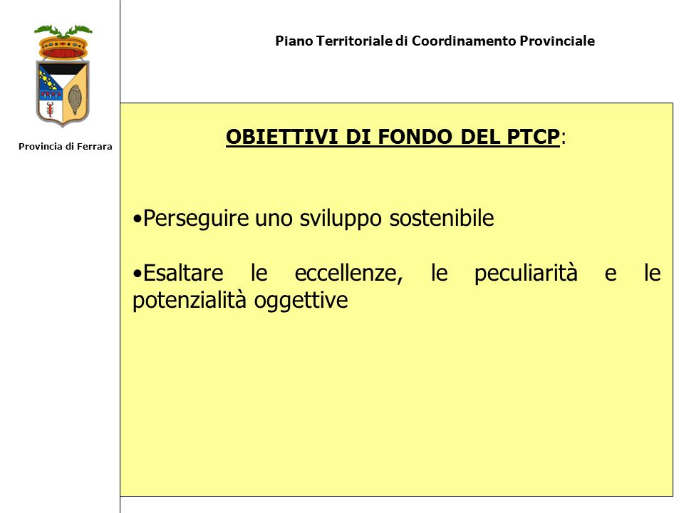 OBIETTIVI DI FONDO DEL PTCP: